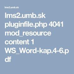 lms2.umb.sk pluginfile.php 4041 mod_resource content 1 WS_Word-kap.4-6.pdf
