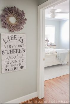 Life is very short and there's no time for fussing and fighting my friend sign | Unskinny Boppy