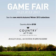 We are at the CLA Game Fair this week! We will be exhibiting the new Musto AW13 collection plus ranges from Barbour, Hunter and more!