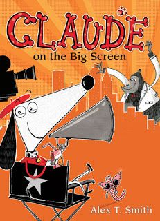 Illustrated Chapter Books Buy Now Claude on the Big Screen Part of Claude Series by Alex T. Smith Claude is no ordinary dog―he leads an extraordinary life! When Claude spots a film crew on Waggy Avenue, he and Sir Books For Boys, Childrens Books, Richard And Judy Books, Walt Disney, Children's Book Awards, Bedtime Reading, Going For Gold, Lights Camera Action, Cinema