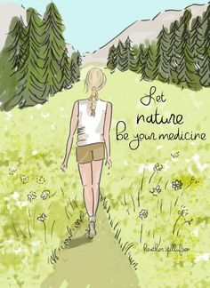 let nature be your medicine