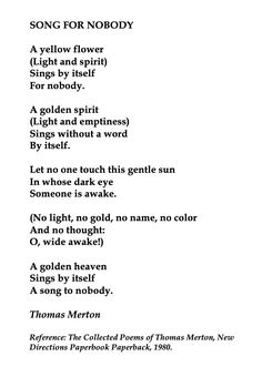 Thomas Merton, Song for Nobody 💞🌍🌎🌏💞 Reference: The Collected Poems of Thomas Merton, New Directions Paperbook Paperback, Moon Poems, Poems About The Moon, Poetry Quotes, Poetry Poem, Quotes Quotes, Qoutes, Thomas Merton Quotes, Blackout Poetry, Poem A Day