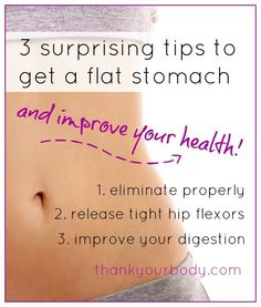 Want to get a flat stomach and be healthier? Learn three surprising secrets to getting a flat stomach. http://www.thankyourbody.com