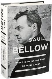 Review: Revisiting Saul Bellow's Words, on Society, Chicago and Other Writers - NYTimes.com
