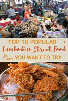 Cambodian street food is not as famous as its counterpart Thailand. Try the popular street food and find wonderful delicacies such as Lort Cha, and more.