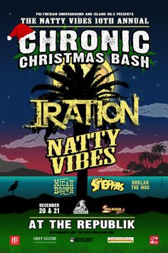 Honolulu, HI 10th Annual Chronic Christmas Bash Featuring Iration, Natty Vibes,  Ooklah the moc, The Steppas and Micah Brown.   2 days of Awesome Music    All Ages  8pm - 1am  www.jointherepubli… Click flyer for more
