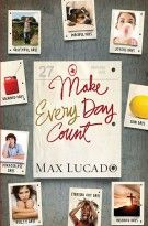 Make Every Day Count - Teen Edition, Max Lucado