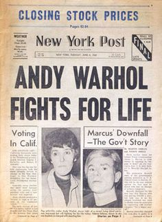 "The New York Post, June 4, 1968      (""Andy Warhol fights for life"" )     printed ink on newsprint    15 3/8 x 11 1/8 in. (39.1 x 28.3 cm.)    The Andy Warhol Museum, Pittsburgh; Founding Collection, Contribution The Andy Warhol Foundation for the Visual Arts, Inc.    TC40.13"
