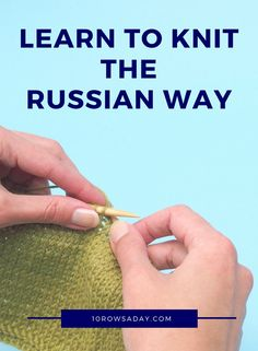 Sewing Techniques Advanced Learn to knit the Russian way - fast and efficient - Knitting Help, Vogue Knitting, Knitting Socks, Loom Knitting, Knitting Stitches, Knitting Patterns, Knitting Kits, Knitting Ideas, Yarn Projects