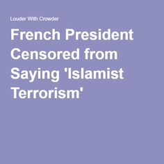 French President Censored from Saying 'Islamist Terrorism'