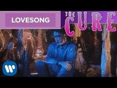 The Cure - Lovesong (Official Video) - YouTube...Hmm??? Interesting... Nice instrumental music & voice, yet so blue...