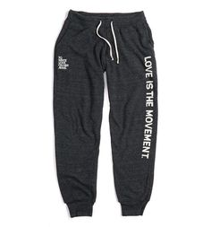 Our Love Is The Movement Sweatpants are now available.