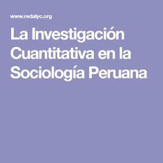 La Investigación Cuantitativa en la Sociología Peruana