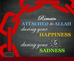 Remain attached to Allah