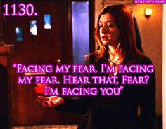 """""""Facing my fear. I'm facing my fear. Hear that, fear? I'm facing you."""""""