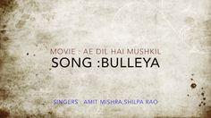 Bulleya song lyrics video HD   Ae Dil Hai Mushkil   Ranbir   Aishwarya  ...