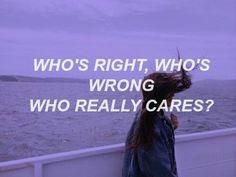 """""""Quem está certo, quem está errado, quem realmente se importa?"""" <3"""