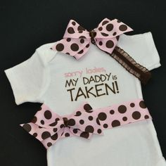 Baby Girl Onesie  Sorry Ladies My Daddy is Taken Pink and Brown Polka Dot Bow with Matching Baby Girl Headband Hair Bow. $25.00, via Etsy.