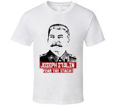 Joseph Stalin Fear the Stach funny political retro USSR CCCP Russia t-shirt