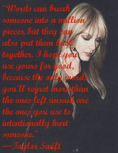 The only words you'll regret more than the ones left unsaid, are the ones you said to intentionally hurt someone.