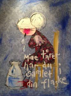 Mine tårer har du samlet i din flaske. Colorful Paintings, Lamb, Humor, How To Make, Kunst, Pictures, Color Paints, Humour, Funny Photos