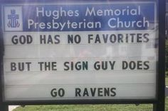 God has no favorites, but the sign guy does. Go Ravens