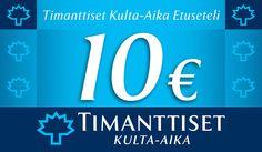 10 € alennusta yli 25 €:n arvoisesta, normaalihintaisesta tuotteesta. Timanttiset Kulta-aika, E-taso.
