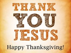 Happy Thanksgiving Images, Thanksgiving Quotes, Thanksgiving Holiday, Thank You Jesus, God Jesus, Jesus Christ, Power Of Prayer, Image Hd, God Is Good
