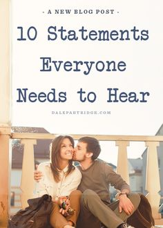 10 Statements Everyone Needs To Hear