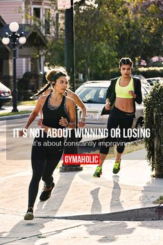 It's Not About Winning Or Losing It's about constantly improving. http://www.gymaholic.co