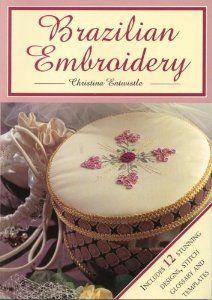 Brazilian Embroidery: Christina Entwistle: Amazon.com: Books