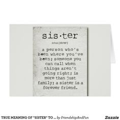"TRUE MEANING OF ""SISTER"" TO U ON YOUR BIRTHDAY CARD"