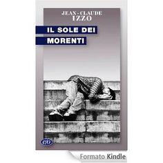 L'ho scaricato ieri, in eBook, ma l'ho letto in francese, appena uscì, ricordo ancora, ero proprio a Marsiglia, e poi l'ho letto due volte in italiano e di nuovo in francese, dei pezzi. Mi venivano in mente, avevo bisogno di tornarci. Ho pianto. Subito, dalla prima volta. Raramente ho pianto così, leggendo un libro. Talmente vibrante d'umanità, empatia e bellezza, nel dolore e nella disperazione, da disarmare, denudare il lettore.