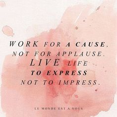 Work for a cause, Not for applause. Live Life to express Not to impress. #LMEAN…