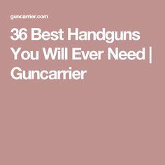 36 Best Handguns You Will Ever Need | Guncarrier