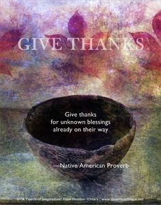 Day 350 ~ I am grateful for all of the unknown blessings yet to come my way! Native American Prayers, Native American Spirituality, Native American Wisdom, American Symbols, American Indians, American Indian Quotes, American Women, American Art, American History
