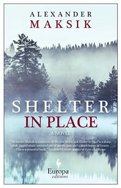 Shelter in Place by Alexander Maksik. 15 creepy books to read with your bookclub this October