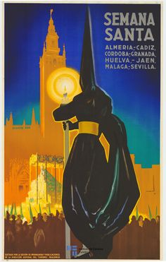 Semana Santa Poster of all the big cities in participation Holy Week In Spain, Tourism Poster, Spanish Art, Railway Posters, Andalusia, Travel Images, Vintage Travel Posters, Illustrations And Posters, Spain Travel