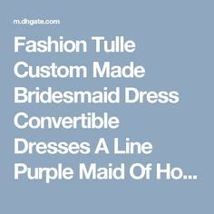 Fashion Tulle Custom Made Bridesmaid Dress Convertible Dresses A Line Purple Maid Of Honor Ruffle Cheap 2015 Promotion Bridesmaid Gown Lace Bridal Gowns Purple Bridesmaid Dress From Idobridal, $65.32| Dhgate.Com