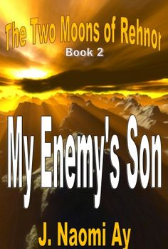 My Enemy's Son (The Two Moons of Rehnor, Book 2)