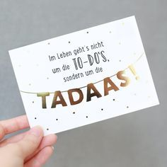 """glitter postcard """"TADA"""" You can& do it in life . - Glitter postcard """"TADA"""" Life is not about the TO-DOs, but about the TA - It's Your Birthday, Birthday Cards, Letter Board, Letters, Witty Quotes, Leadership Quotes, True Words, Birthday Quotes, Hand Lettering"""