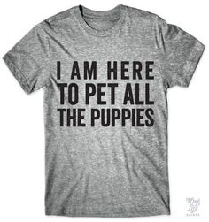 Pet All The Puppies #animals #cat-shirt #cats