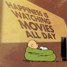 Happiness is watching movies all day