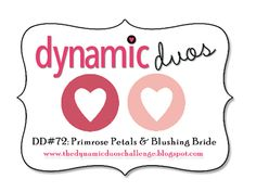 Dynamic Duos: DD#72 {Get Your PINK On!}