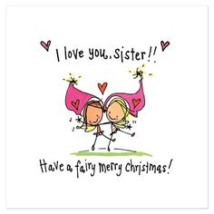 I love you sister... have a fairy merry christmas! Printed on luxury GF Smith 300gsm textured board. 13 x 13cm square card. SKU: S926 https://www.juicylucydesigns.com/collections/christmas-cards/products/i-love-you-sister-have-a-fairy-merry-christmas