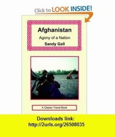 Afghanistan Agony of a Nation (9781590482186) Sandy Gall, Margaret Thatcher , ISBN-10: 1590482182  , ISBN-13: 978-1590482186 ,  , tutorials , pdf , ebook , torrent , downloads , rapidshare , filesonic , hotfile , megaupload , fileserve
