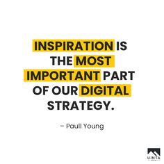 """Inspiration is the most important part of our digital strategy."" – Paull Young  #uintadigital #digitalmarketing #digitalagency #engage #inspiration #strategy #competitor #quotes  #instaquotesgram #quotesdaily #agency #creative #team #weekend #branding #advertising #strategy #planning #socialmediamarketing  #website #market #evolve #social #contentcreator #contentmarketing #inboundmarketing #influencer #influencermarketing #socialmedia #seo #marketing #marketingdigital #utah #saltlakecity"