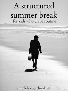 A Structured Summer Break for Kids Who Crave Routine | Caitlin Fitzpatrick Curley, Simple Homeschool