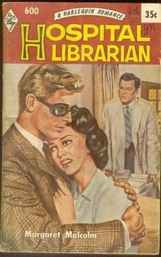 """Everyone at the hospital where Jan Marlowe worked as Librarian was seething with excitement about the new consultant Ophthalmic Surgeon. Jan liked him too, but found one of the patients more attractive still - or did she?"" Hospital Librarian by Margaret Malcolm. This is actually a very rare romance book, first published by Mills & Boon in 1960 and then Harlequin in 1961. The painted cover artwork is by Paul Anna Soik - one of the most prolific designers in the early days of Harlequin."