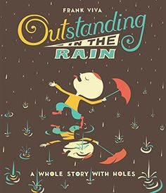 Outstanding in the Rain by Frank Viva http://www.amazon.com/dp/0316366277/ref=cm_sw_r_pi_dp_cwunvb1GKSXSH